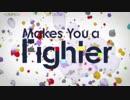 【ニコカラ】Makes You a Fighter(on vocal)