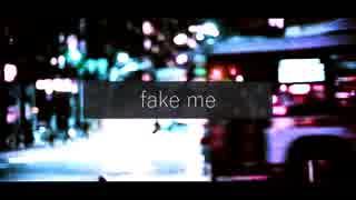 ニコカラ/fake me/on vocal