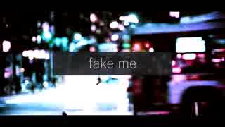 ニコカラ/fake me/off vocal