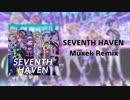 【ナナシスRemix】SEVENTH HAVEN (Müxek Remix)【 #セブンジツアー 】
