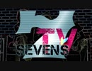 【MV】WE ARE SEVEN'S TV / 東西回胴連【SEVEN'S TV】