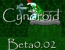 [自作ゲーム]Cynoroid β0.02[PV]