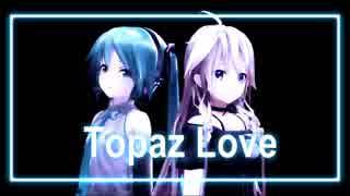 【初音ミク&IA】Topaz Love【ボカロカバー】