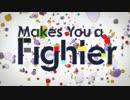 【まりのすけ×名前は、まだない。×pazi】Makes You A Fighter【syun×FMくん】