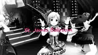 St. James Ballroomへようこそ(デレステMAD)
