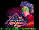 Total Nuclear Annihilationメドレー