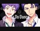 【手描きA3!】兵頭兄弟がEz-Do-Dance歌ってた
