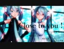 【初音ミク】Close to you !【オリジナル曲】【バラード】