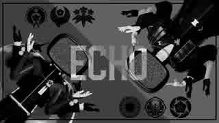 【MMD刀剣乱舞】ECHO【シラノ刀&小宮