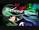エクステンドアッシュ ~ 蓬莱人 & 懐かしき東方の血 ~ Old World - 東方自作アレンジ『 Extend Blood 』 PV