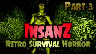 【実況】超マイナーゲーム探訪記 【InsanZ - Retro Survival Horror】part3