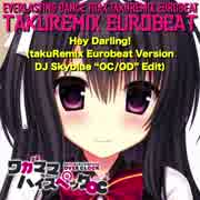 Hey Darling! (takuRemix Eurobeat Version - DJ Skyblue Edit)