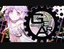 【結月ゆかり】Gear【オリジナル】