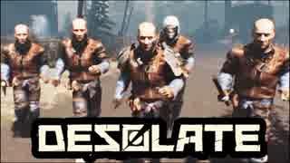 【サバイバルホラー】4人で生き残れ!『DESOLATE』実況プレイ#10