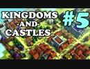 【ゆっくり実況】中世欧風城塞都市国家を作ろう! #5【Kingdoms and Castles】