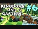 【ゆっくり実況】中世欧風城塞都市国家を作ろう! #6【Kingdoms and Castles】