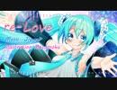 【Off Vocal Hatsune Miku】re-Love【Original Vocaloid song】