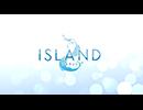 『アニメ「ISLAND」』PV
