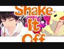 【MMD鬼徹】Shake It Off