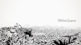 WhiteSpace 歌ってみたのはメガテラ・ゼロ thumbnail
