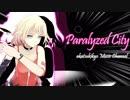 【ONEオリジナル】Paralyzed City【akatsukikyo】