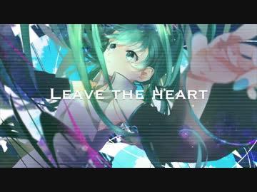 初音ミク leave the heart オリジナル曲 by shouchang vocaloid 動画