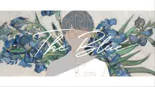 THE BLUE / 沖津海松・平田義久 ft.初音ミク