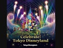 Celebrate! Tokyo Disneyland 音源