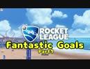 Rocket League Fantastic Goals Part1