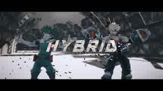 【MMDヒロアカ】HYBRID【幼馴染】