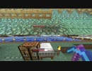 【Minecraft】マインクラフト 実況プレイ191