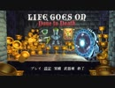 LIFE GOES ON ~Done to Death~TA (IGT39:54.9) FULL