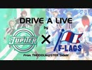 DRIVE A LIVE by Jupiter×F-LAGS