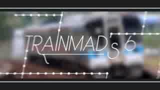 【合作】TRAINMAD's 6