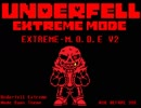 UnderFell Extreme Mode  [EXTREME-M.O.D.E] V2  ask before use  UnderFell Extreme Mode Sans Theme