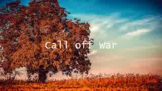 【Future Bass】 Call off War 【オリジナル曲】