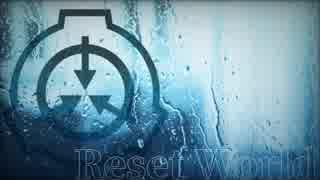 【SCPMAD】Reset World