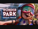 映画『Wonder Park/ワンダー・パーク』予告編