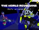 THE WORLD REVOLVING(Nofu arrange Ver.)