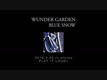 "WUNDER GARDEN ""BLUE SNOW"" (Teaser)"