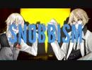 【人力刀剣乱舞】SNOBBISM【安達組】