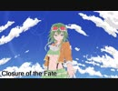 【Gumi】Closure of the Fate