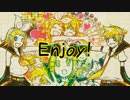 【鏡音リン・レン】Enjoy!【オリジナル曲】