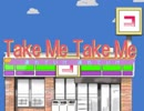 【替え歌】 Take Me Take Me 【Catch You Catch Me】