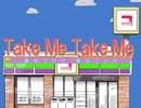 【替え歌】 Take Me Take Me 【Catch You Catch Me】