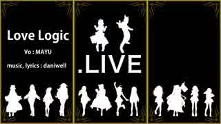 【アイドル部MMD】.LIVEでLove Logic【108