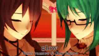 【アイドル部MMD】八重沢なとり&神楽すず『glow』