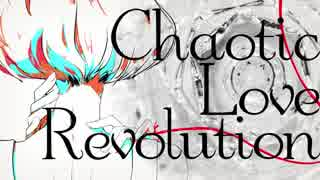 Chaotic Love Revolution|初音ミク