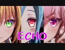 【アイドル部MMD】チームhooseでECHO【1080p】