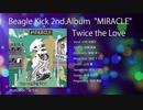 [第一展 E-08b]Beagle Kick 2ndアルバム「MIRACLE」新曲クロスフェード